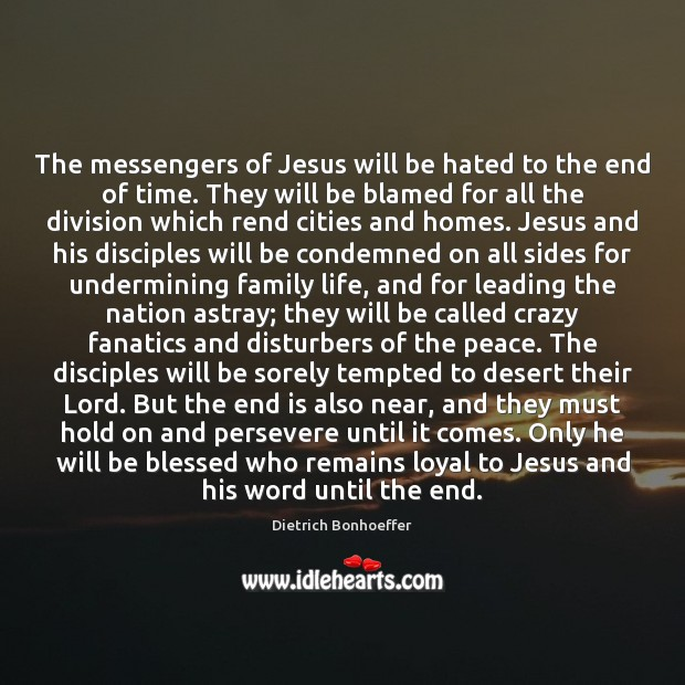 Image, The messengers of Jesus will be hated to the end of time.