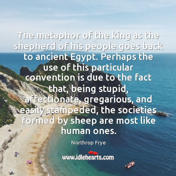The metaphor of the king as the shepherd of his people goes back to ancient egypt. Image