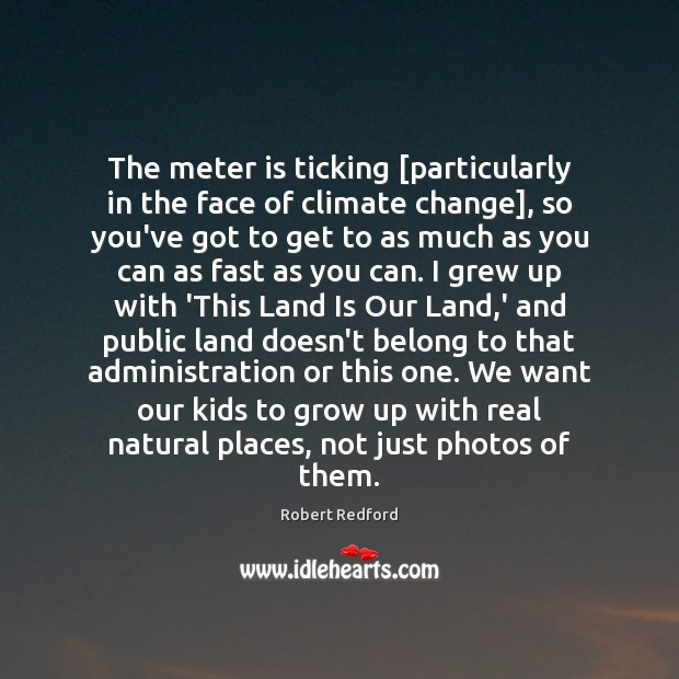 Image, The meter is ticking [particularly in the face of climate change], so