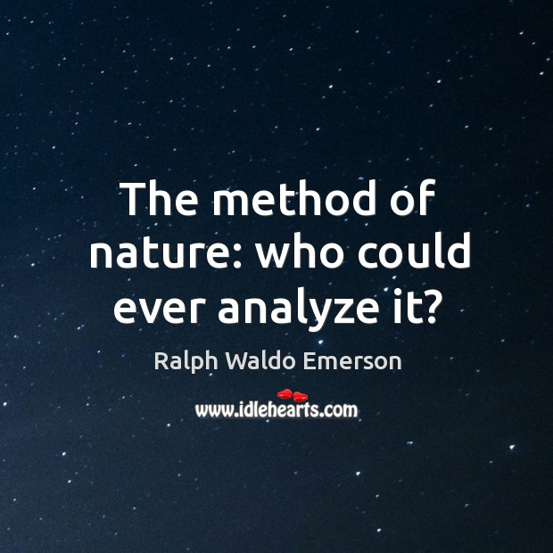 The method of nature: who could ever analyze it? Image