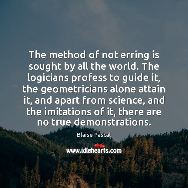 The method of not erring is sought by all the world. The Image