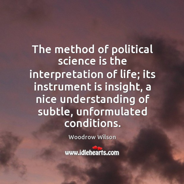 The method of political science is the interpretation of life; Image