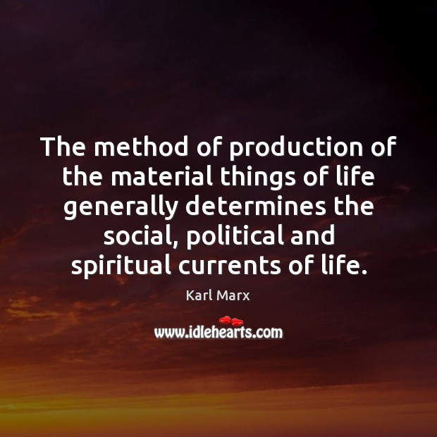 Image, The method of production of the material things of life generally determines