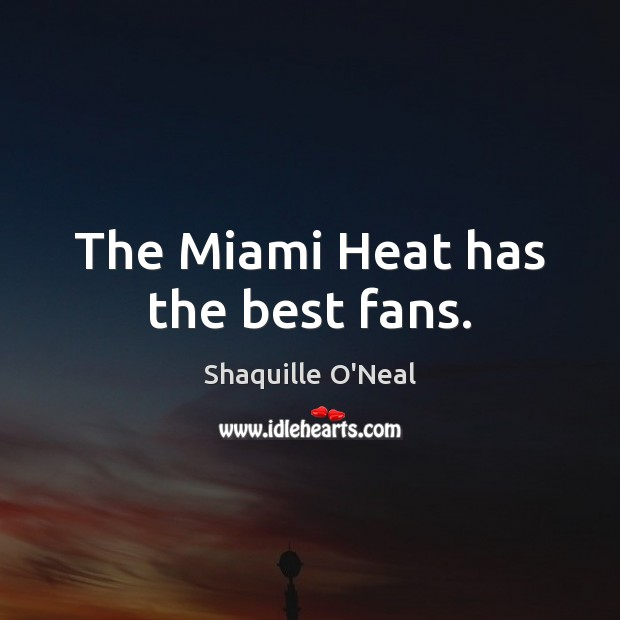 Image, The Miami Heat has the best fans.
