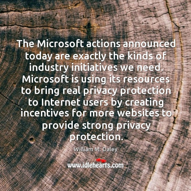 The microsoft actions announced today are exactly the kinds of industry initiatives we need. Image