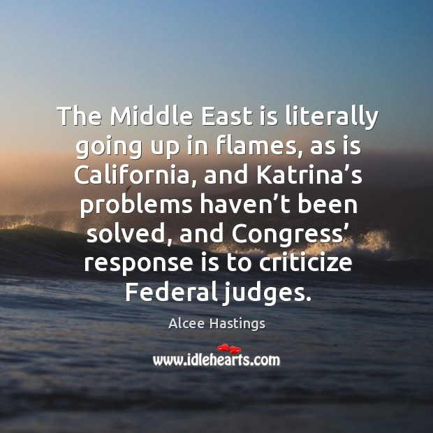 Image, The middle east is literally going up in flames, as is california, and katrina's