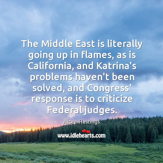 Image, The Middle East is literally going up in flames, as is California,