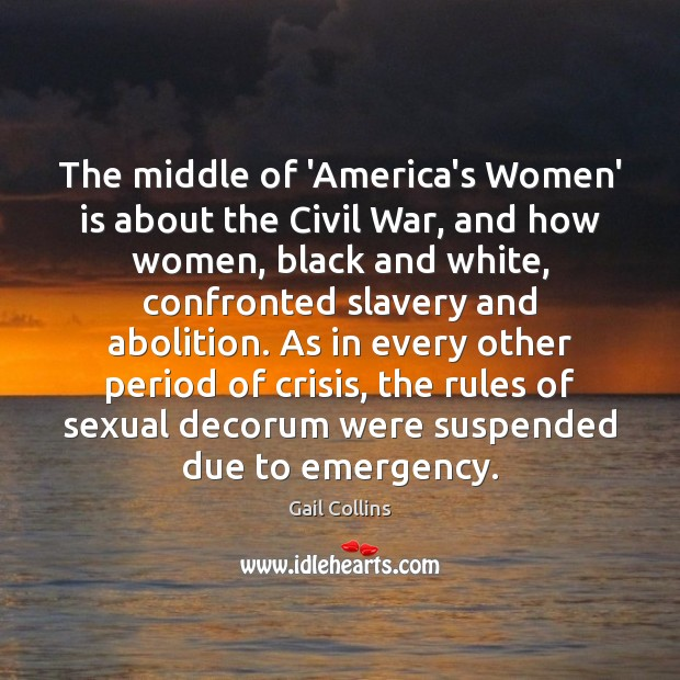Image about The middle of 'America's Women' is about the Civil War, and how