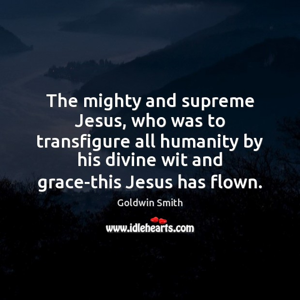 The mighty and supreme Jesus, who was to transfigure all humanity by Image