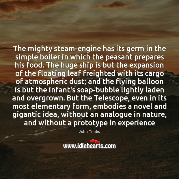 Image, The mighty steam-engine has its germ in the simple boiler in which