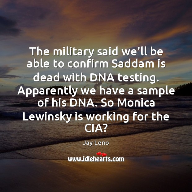 Image, The military said we'll be able to confirm Saddam is dead with