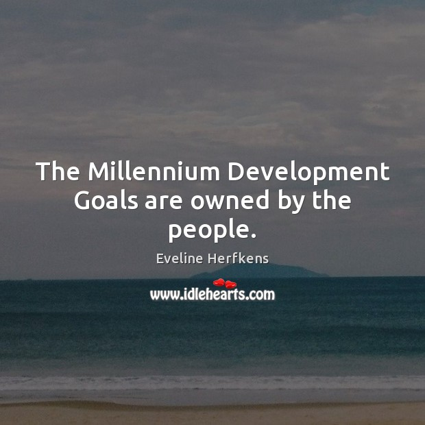 The Millennium Development Goals are owned by the people. Image