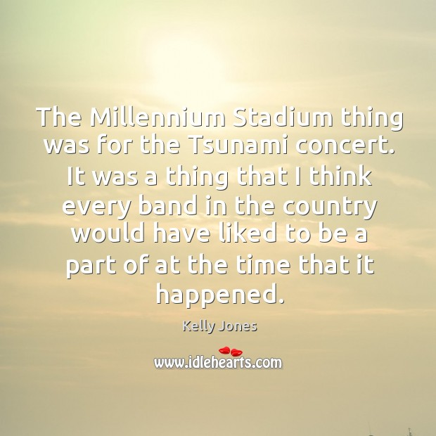 The millennium stadium thing was for the tsunami concert. Image
