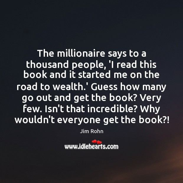 The millionaire says to a thousand people, 'I read this book and Image