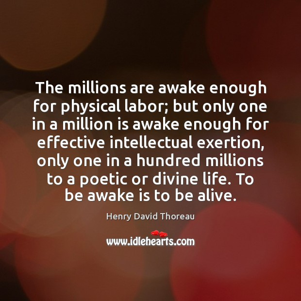 Image, The millions are awake enough for physical labor; but only one in