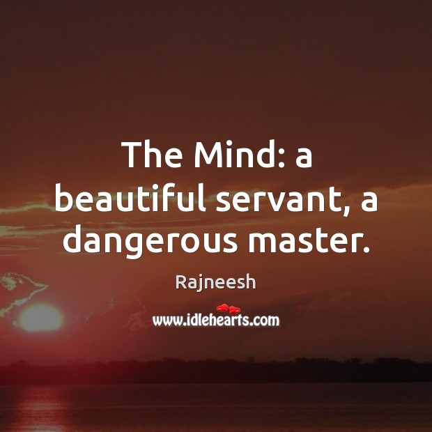 Image, The Mind: a beautiful servant, a dangerous master.