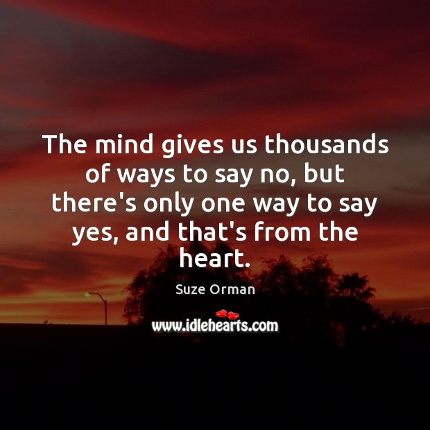 The mind gives us thousands of ways to say no, but there's Image