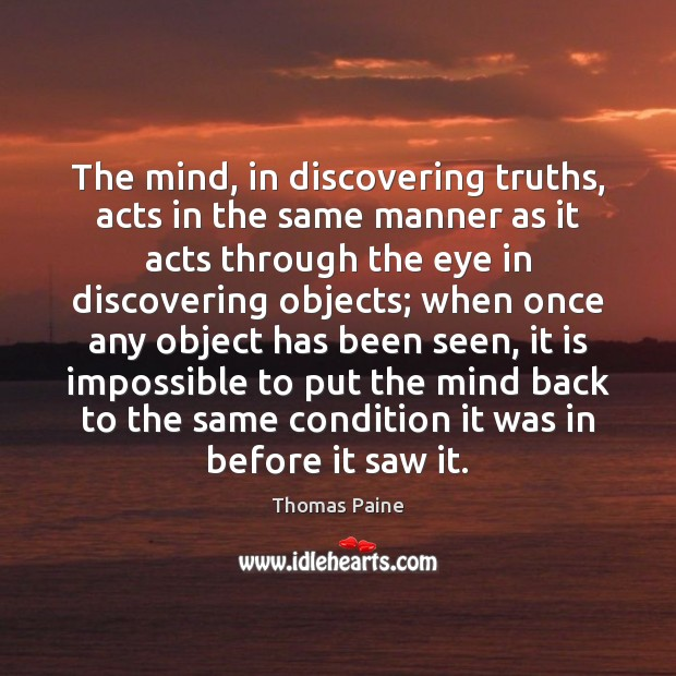 The mind, in discovering truths, acts in the same manner as it Image