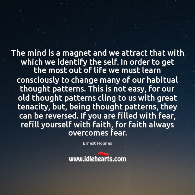 The mind is a magnet and we attract that with which we Ernest Holmes Picture Quote