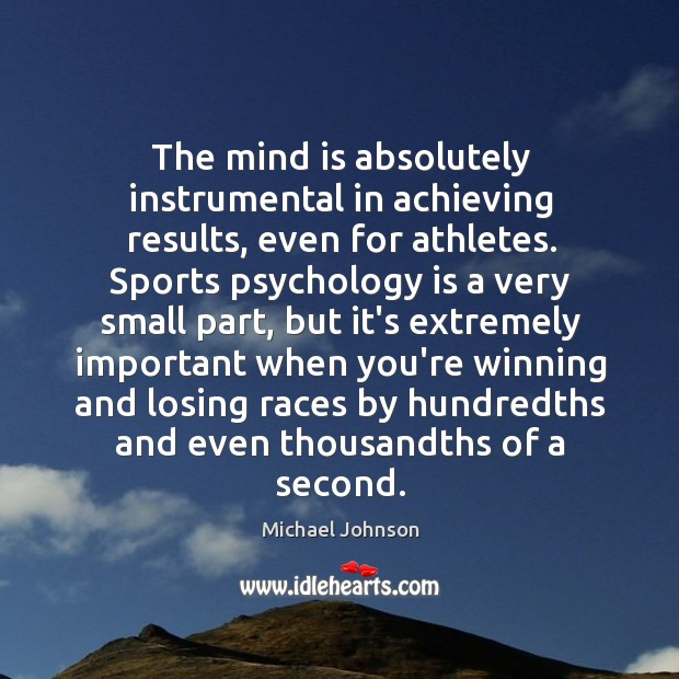 Image, The mind is absolutely instrumental in achieving results, even for athletes. Sports