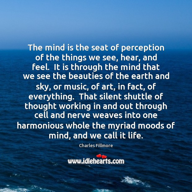 The mind is the seat of perception of the things we see, Image
