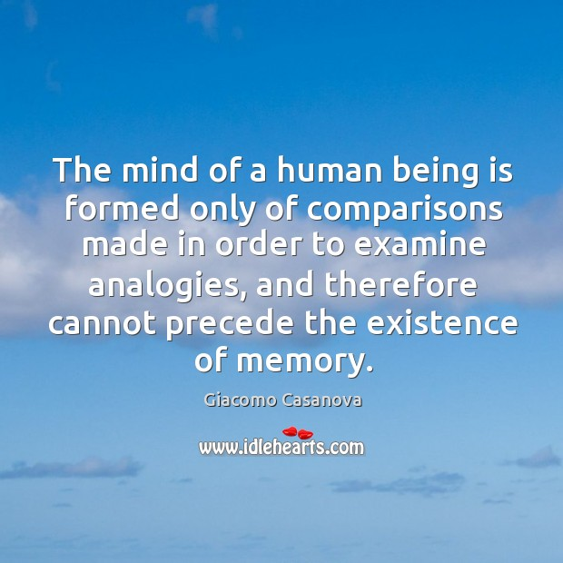 The mind of a human being is formed only of comparisons made in order to examine analogies Image