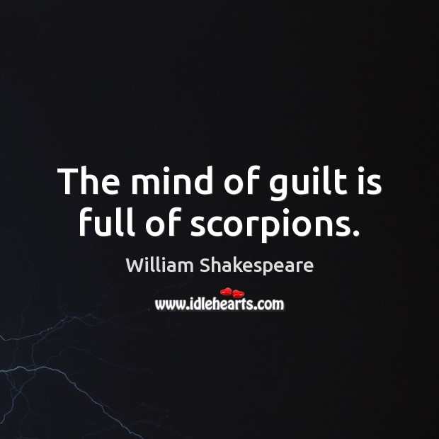 The mind of guilt is full of scorpions. Guilt Quotes Image