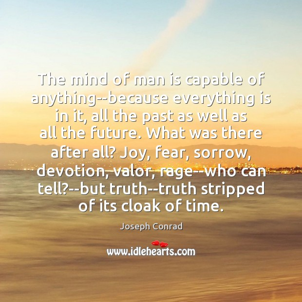 Image, The mind of man is capable of anything–because everything is in it,