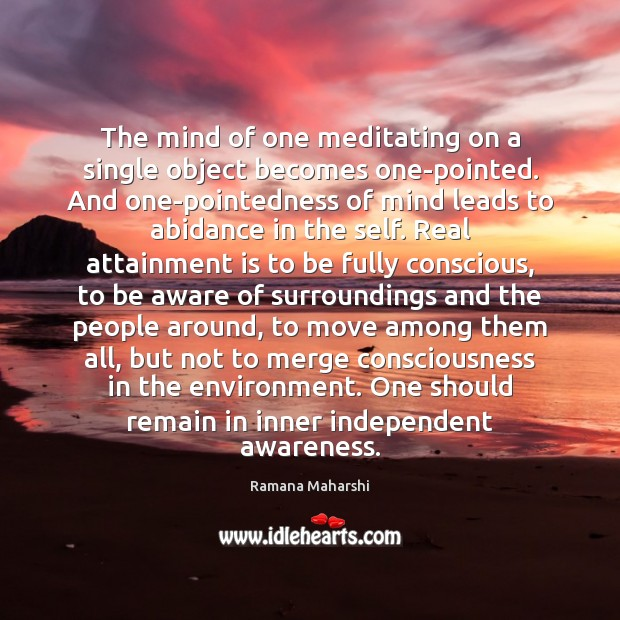 The mind of one meditating on a single object becomes one-pointed. And Image