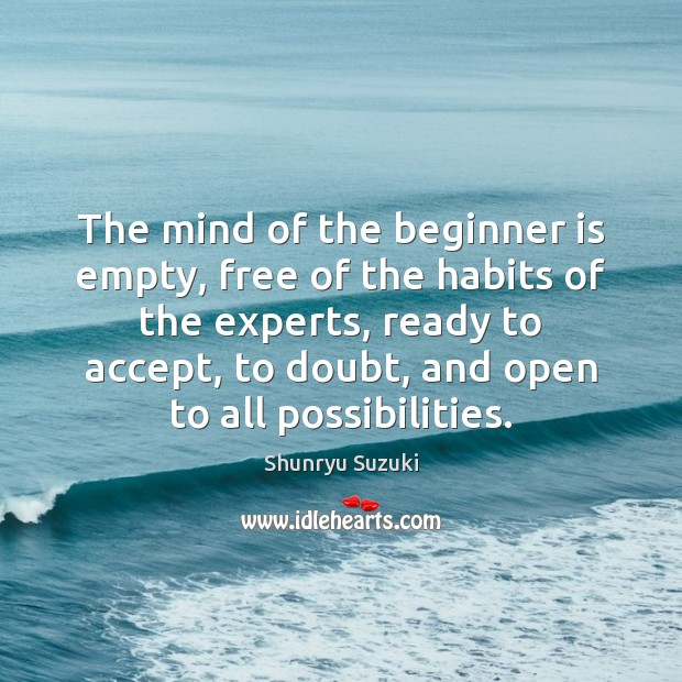 Image, The mind of the beginner is empty, free of the habits of