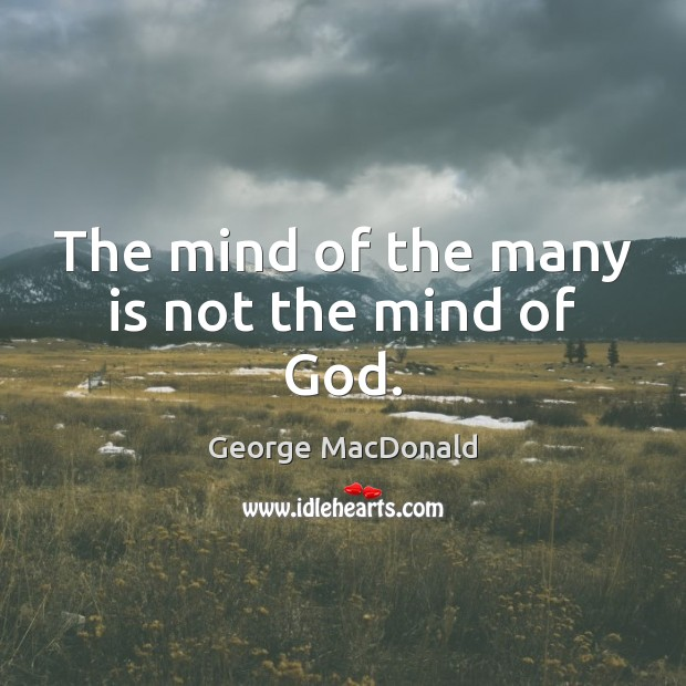 Image, The mind of the many is not the mind of God.