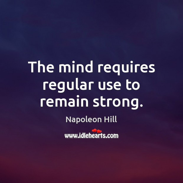 The mind requires regular use to remain strong. Image