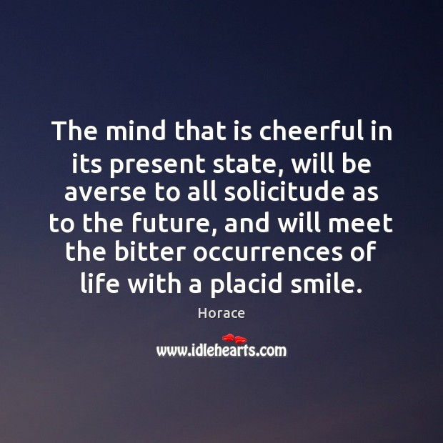 The mind that is cheerful in its present state, will be averse Image