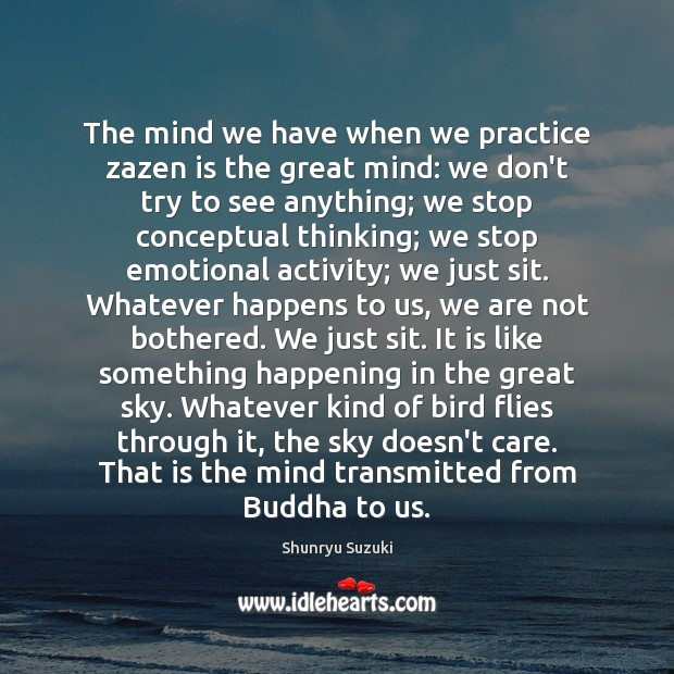 The mind we have when we practice zazen is the great mind: Image