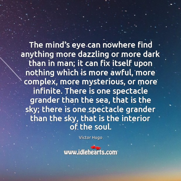 The mind's eye can nowhere find anything more dazzling or more dark Image