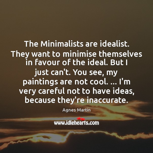 Image, The Minimalists are idealist. They want to minimise themselves in favour of