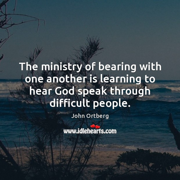 The ministry of bearing with one another is learning to hear God Image
