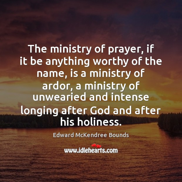 Image, The ministry of prayer, if it be anything worthy of the name,