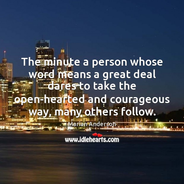 The minute a person whose word means a great deal dares to Image
