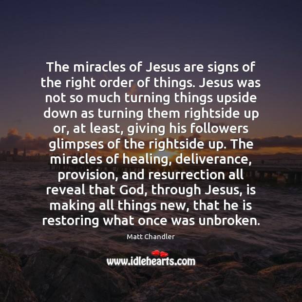 Image, The miracles of Jesus are signs of the right order of things.