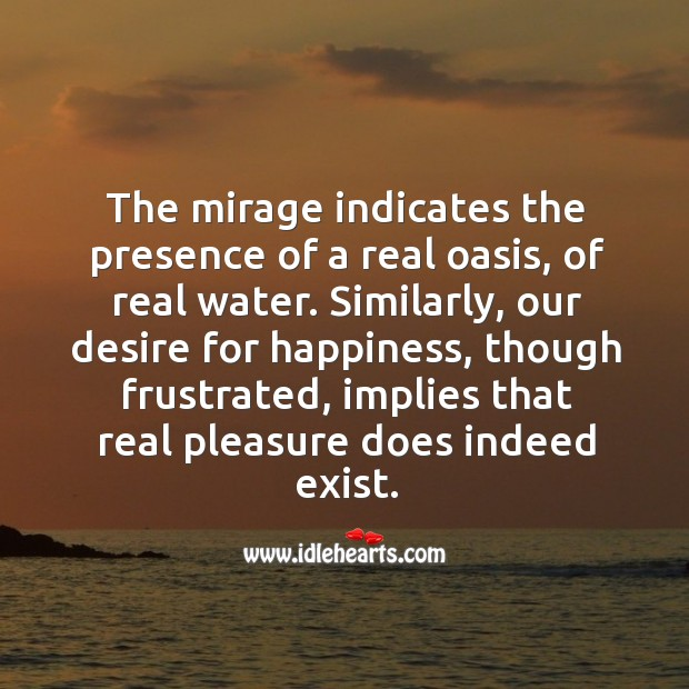The mirage indicates the presence of a real oasis, of real water. Image