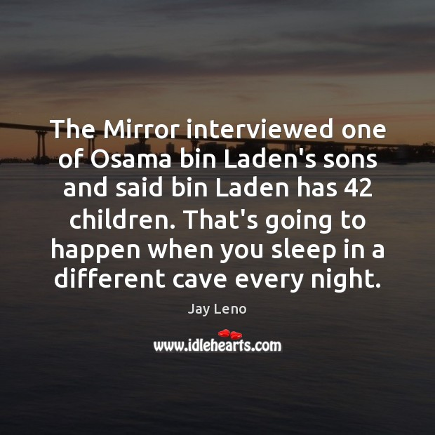 Image, The Mirror interviewed one of Osama bin Laden's sons and said bin