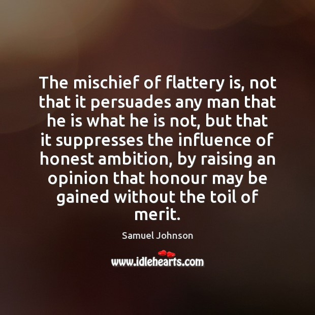 Image, The mischief of flattery is, not that it persuades any man that