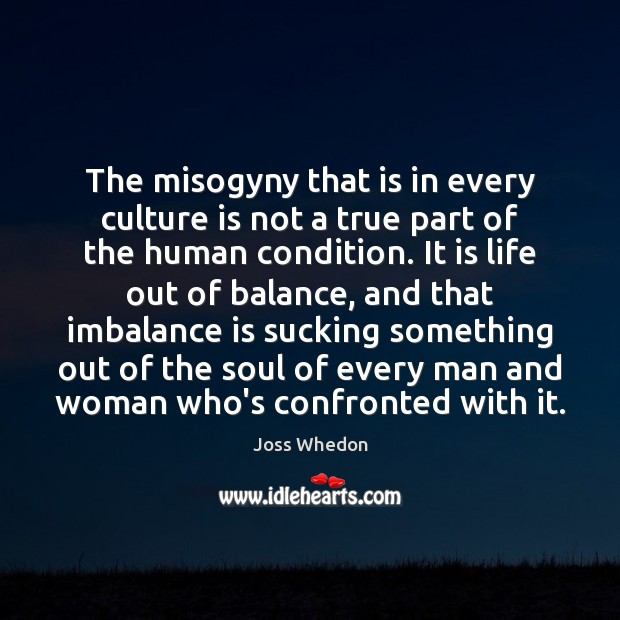 Image, The misogyny that is in every culture is not a true part