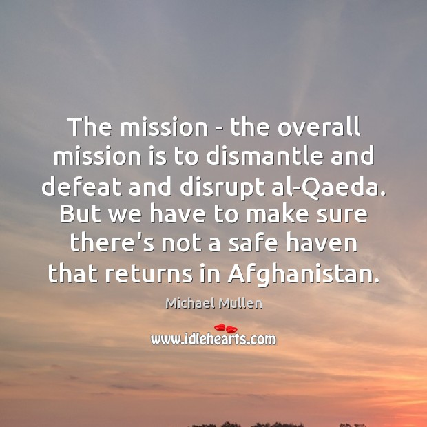 The mission – the overall mission is to dismantle and defeat and Image