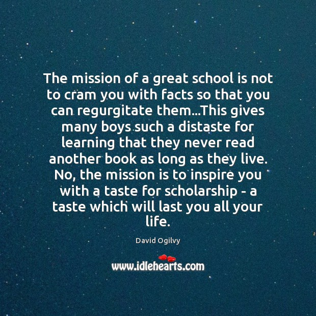 Image, The mission of a great school is not to cram you with