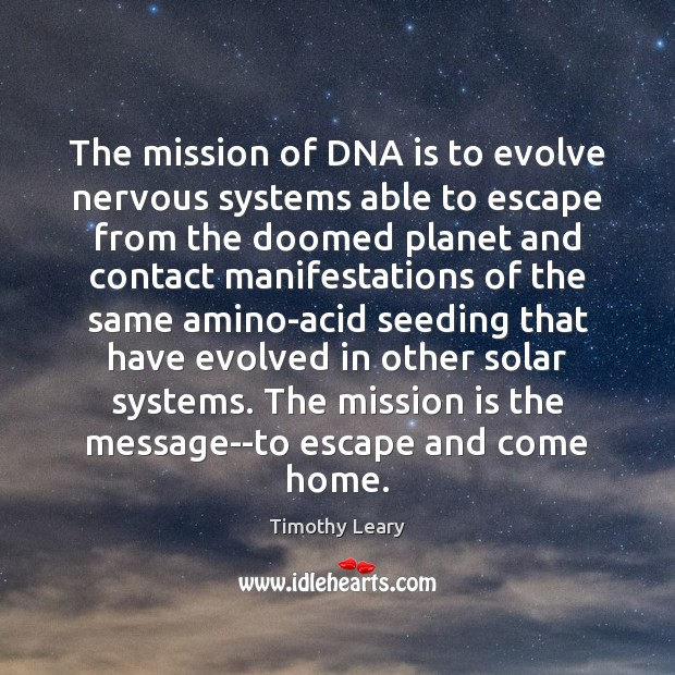 Image, The mission of DNA is to evolve nervous systems able to escape