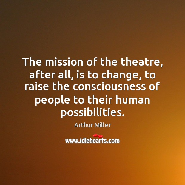 Image, The mission of the theatre, after all, is to change, to raise