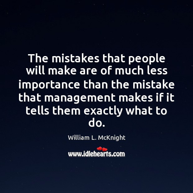 The mistakes that people will make are of much less importance than Image