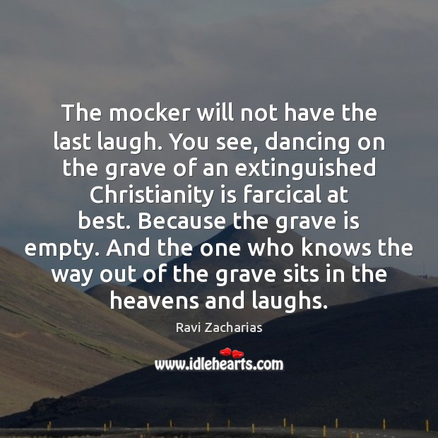 Image, The mocker will not have the last laugh. You see, dancing on